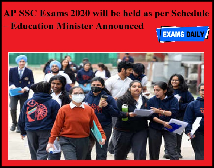 AP SSC Exams 2020 will be held as per Schedule – Education Minister Announced