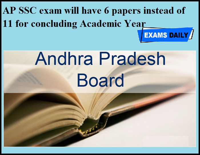 AP SSC exam will have 6 papers instead of 11 for concluding Academic Year