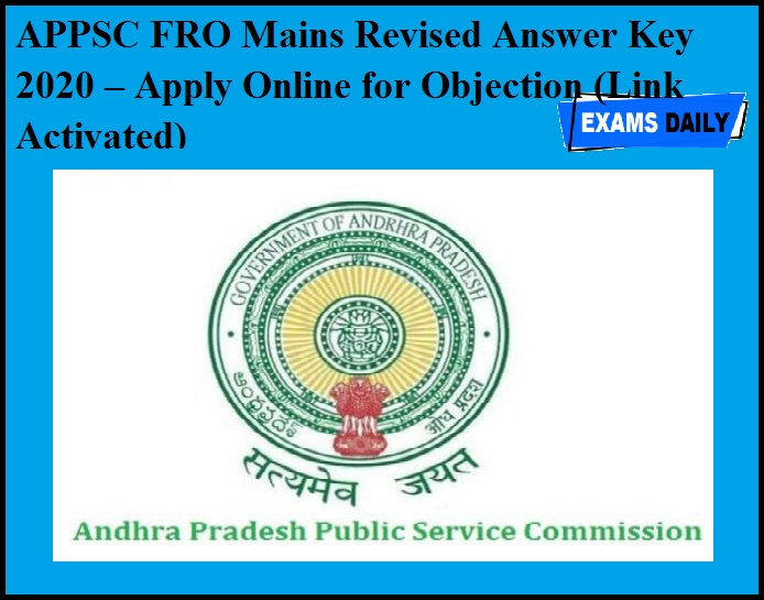 APPSC FRO Mains Revised Answer Key 2020 – Apply Online for Objection (Link Activated)