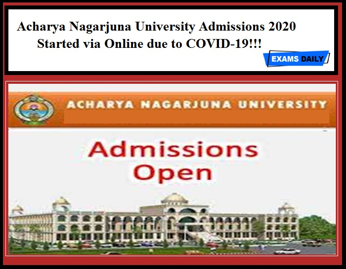 Acharya Nagarjuna University Admissions 2020 Started via Online due to COVID-19!!!