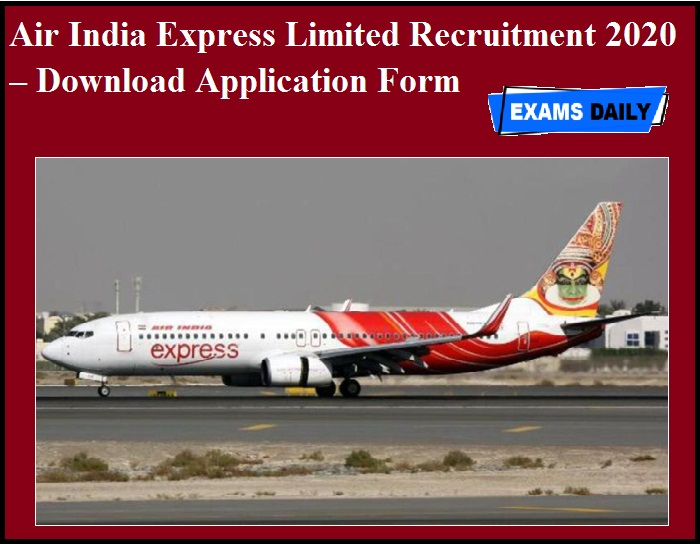 Air India Express Limited Recruitment 2020 OUT – Download Application Form