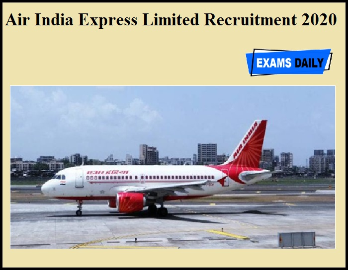 Air India Express Limited Recruitment 2020 OUT