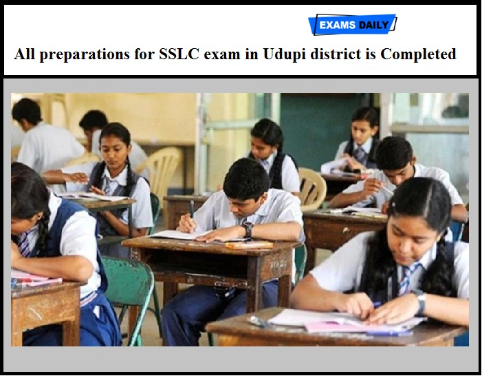 All preparations for SSLC exam in Udupi district is Completed