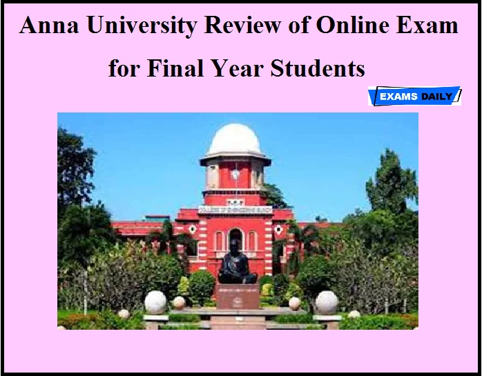 Anna University Review of Online Exam for Final Year Students