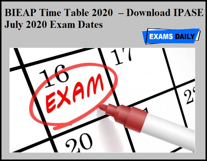 BIEAP Time Table 2020 OUT – Download IPASE July 2020 Exam Dates