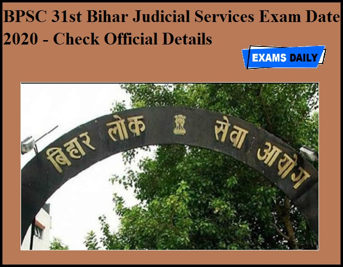 BPSC 31st Bihar Judicial Services Exam Date 2020 OUT- Check Official Details