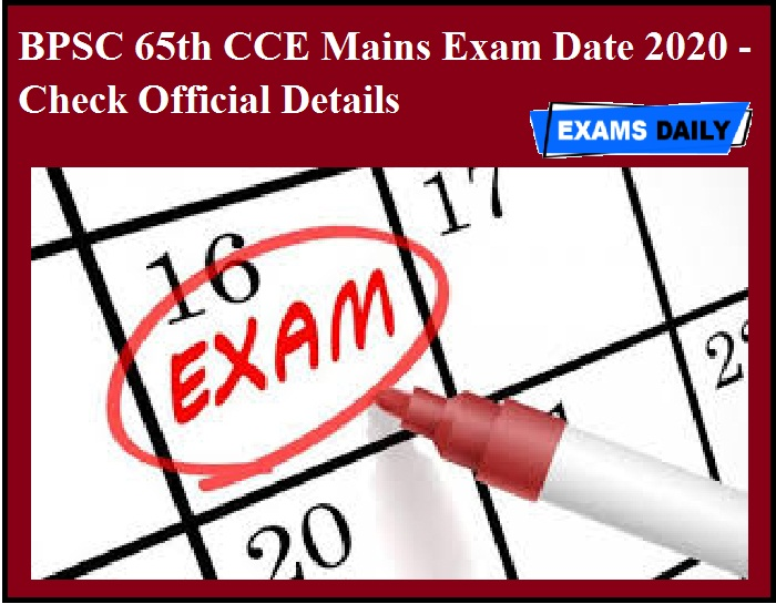 BPSC 65th CCE Mains Exam Date 2020 OUT - Check Official Details