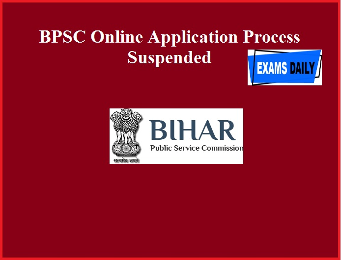 BPSC Online Application Process Suspended