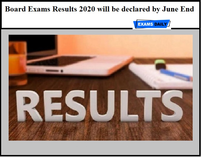 Board Exams Results 2020 will be declared by June End