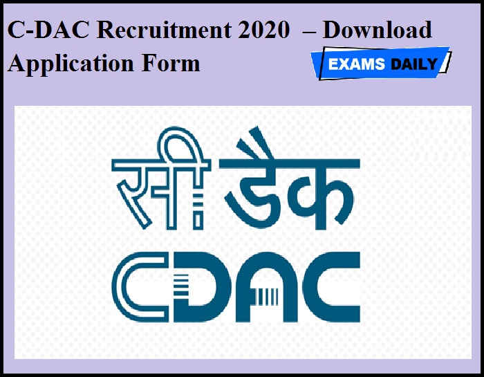 C-DAC Recruitment 2020 OUT – Download Application Form