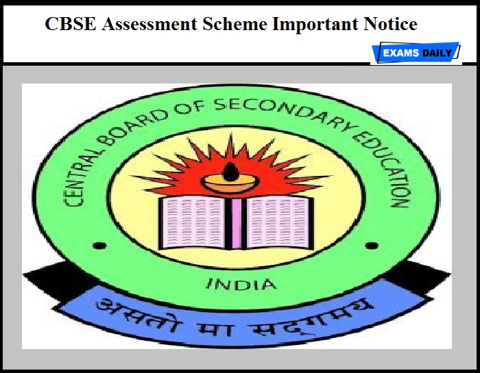 CBSE Assessment Scheme Important Notice Out – Download Here