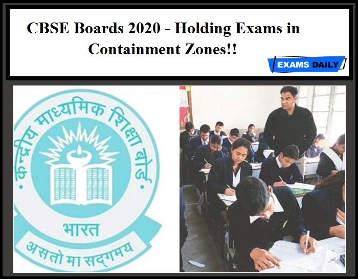 CBSE Boards 2020 - Holding Exams in Containment Zones!!