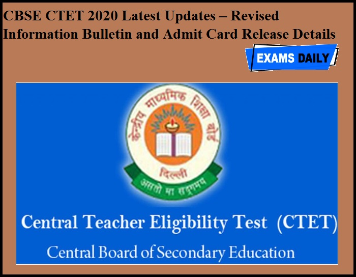 CBSE CTET 2020 Latest Updates – Revised Information Bulletin and Admit Card Release Details