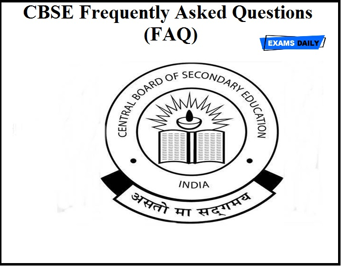 CBSE Frequently Asked Question