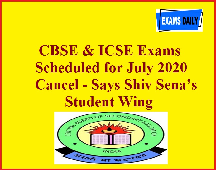 CBSE & ICSE Exams Scheduled for July 2020 Cancel