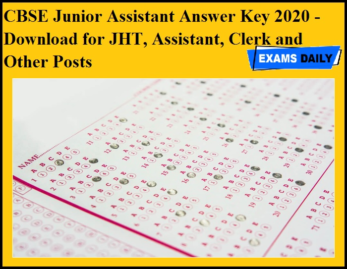 CBSE Junior Assistant Answer Key 2020 OUT - Download for JHT, Assistant, Clerk and Other Posts