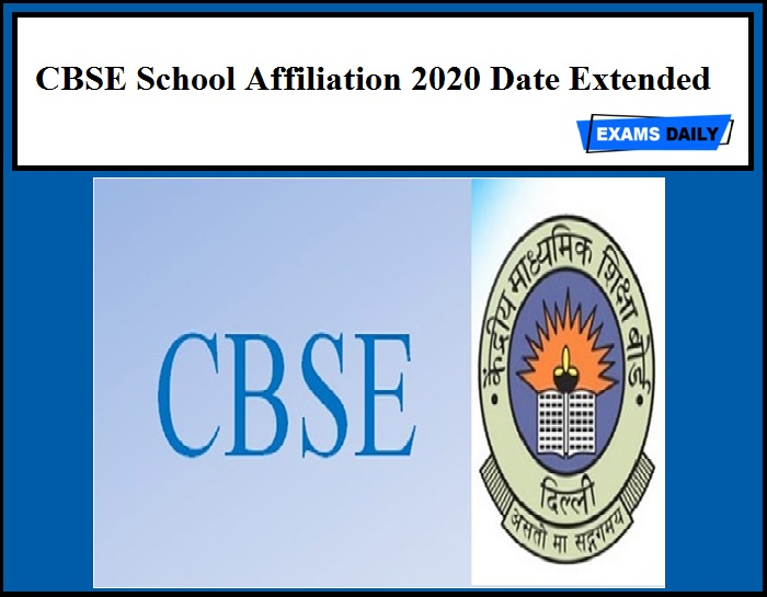 CBSE School Affiliation 2020 Date Extended