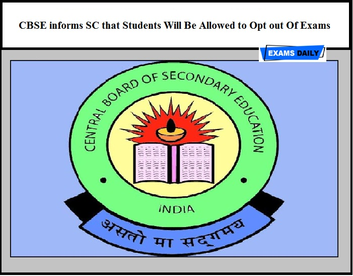 CBSE informs SC that Students Will Be Allowed to Opt out Of Exams