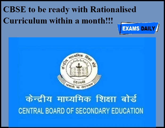 CBSE to be ready with Rationalised Curriculum within a month!!!