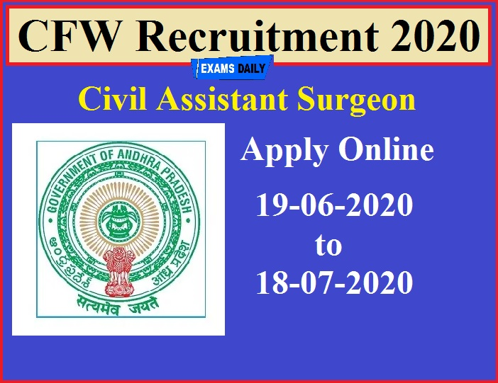 CFW Recruitment 2020(Out) – Apply Online for 665 Civil Assistant Surgeon!!!