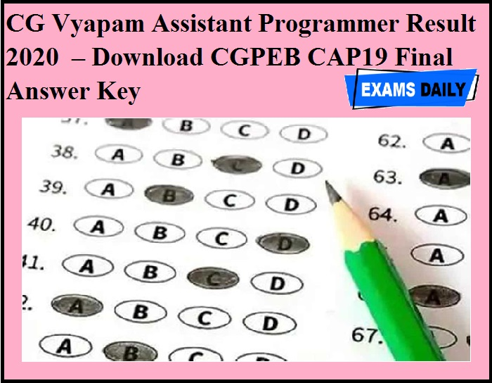 CG Vyapam Assistant Programmer Result 2020 OUT – Download CGPEB CAP19 Final Answer Key