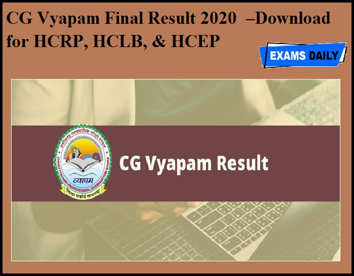 CG Vyapam Final Result 2020 OUT –Download for HCRP, HCLB, & HCEP