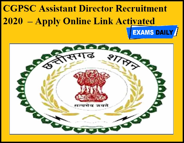 CGPSC Assistant Director Recruitment 2020 OUT – Apply Online Link Activated