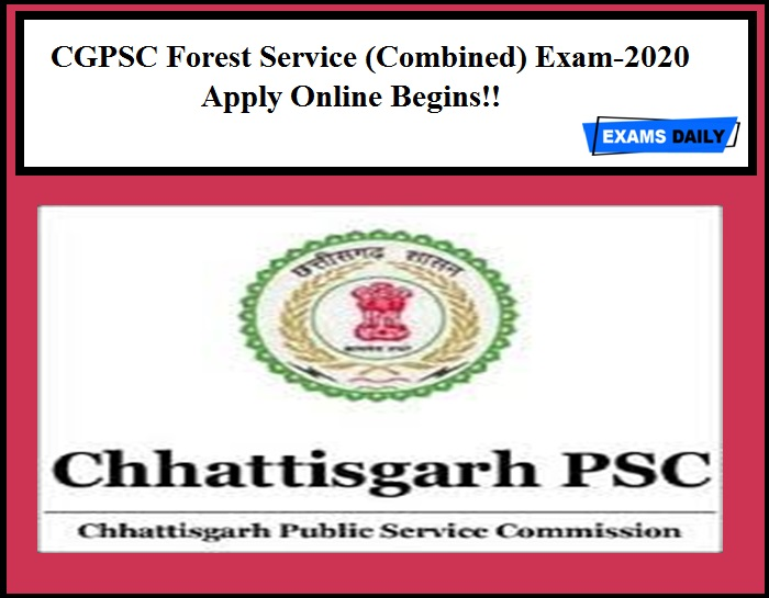 CGPSC Forest Service (Combined) Exam-2020 Apply Online Begins!!