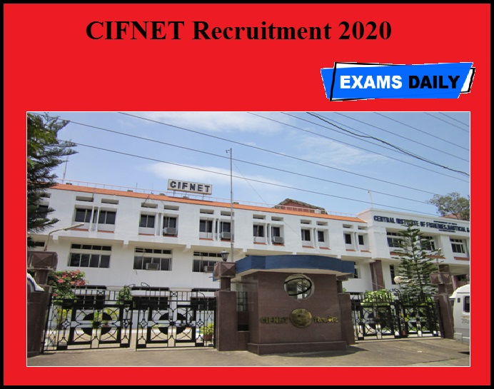 CIFNET Recruitment 2020 OUT