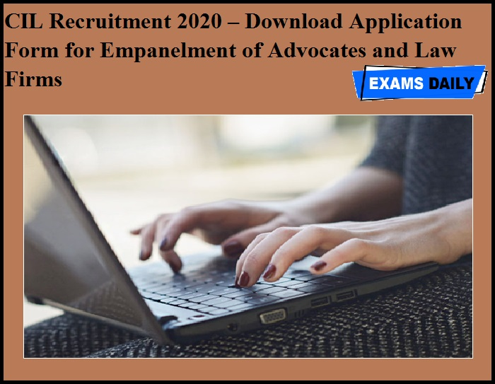 CIL Recruitment 2020 OUT – Download Application Form for Empanelment of Advocates and Law Firms