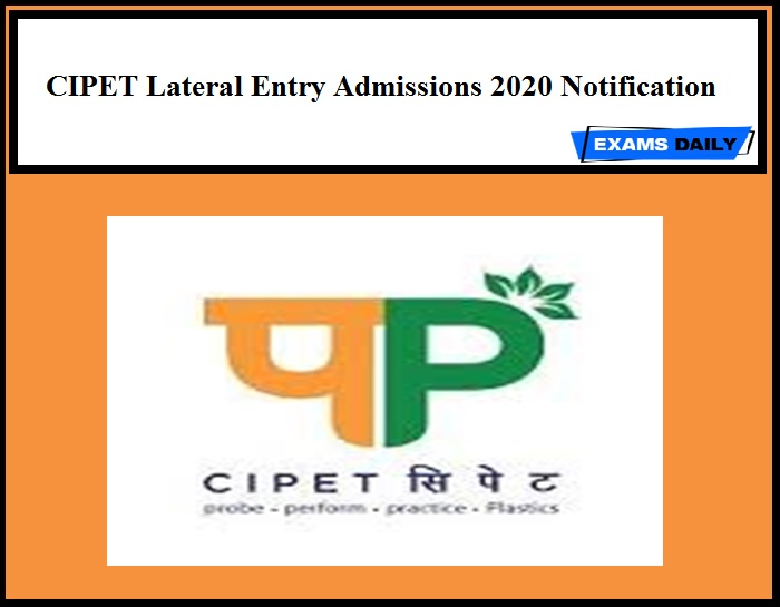 CIPET Lateral Entry Admissions 2020 Notification