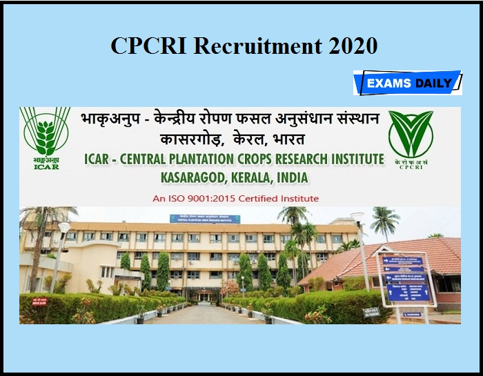 CPCRI Recruitment 2020 OUT – Apply for Climber & Skilled Assistant Posts