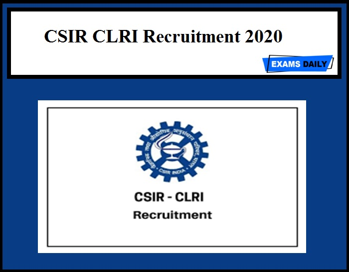 CSIR CLRI Recruitment 2020