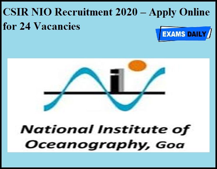 CSIR NIO Recruitment 2020 OUT – Apply Online for 24 Vacancies