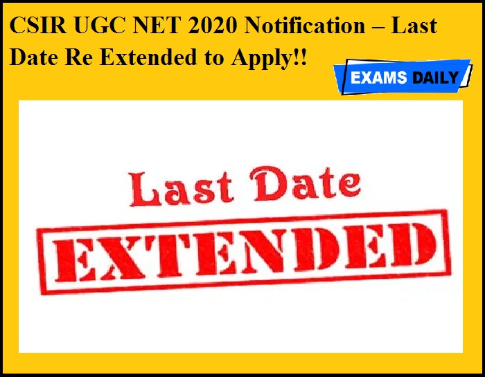 CSIR UGC NET 2020 Notification – Last Date Re Extended to Apply!! National Testing Agency has released the Date Extended Notification for CSIR UGC NET Examination.The Council of Scientific and Industrial Research (CSIR) has entrusted the responsibility of conducting Joint CSIR-UGC NET in CBT mode to NTA. Joint CSIR UGC NET is a test being conducted to determine the eligibility of Indian nationals 'for Junior Research Fellowship (JRF) and for Lectureship (LS) /Assistant Professor' in Indian universities and colleges subject to fulfilling the eligibility criteria laid down by UGC.