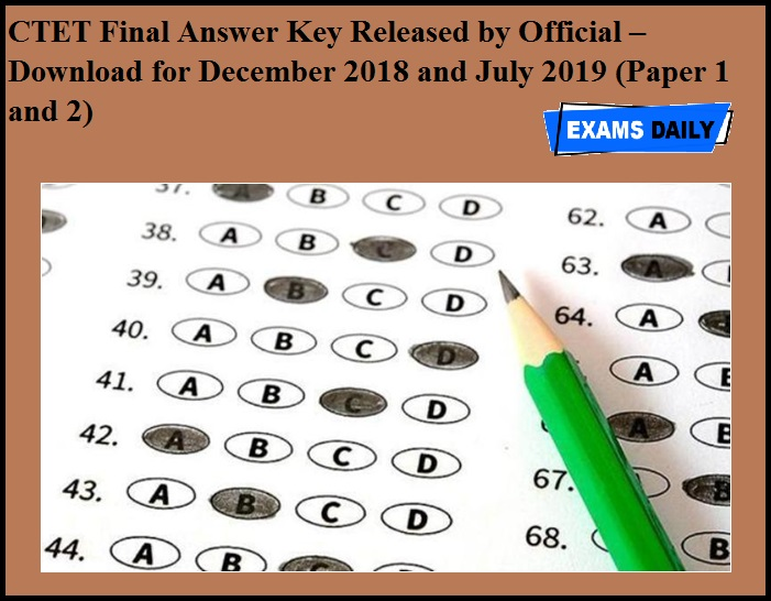 CTET Final Answer Key Released by Official – Download for December 2018 and July 2019 (Paper 1 and 2)
