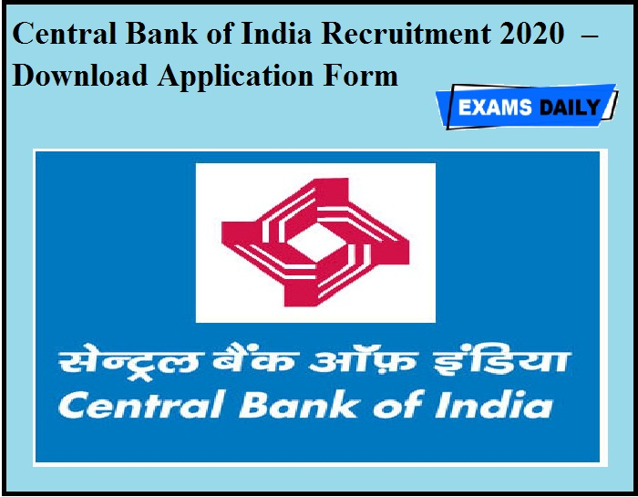 Central Bank of India Recruitment 2020 OUT – Download Application Form