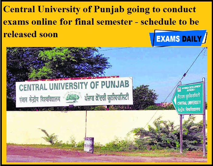 Central University of Punjab going to conduct exams online for final semester - schedule to be released soon