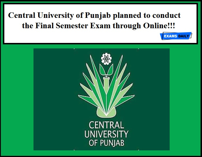 Central University of Punjab planned to conduct the Final Semester Exam through Online!!!