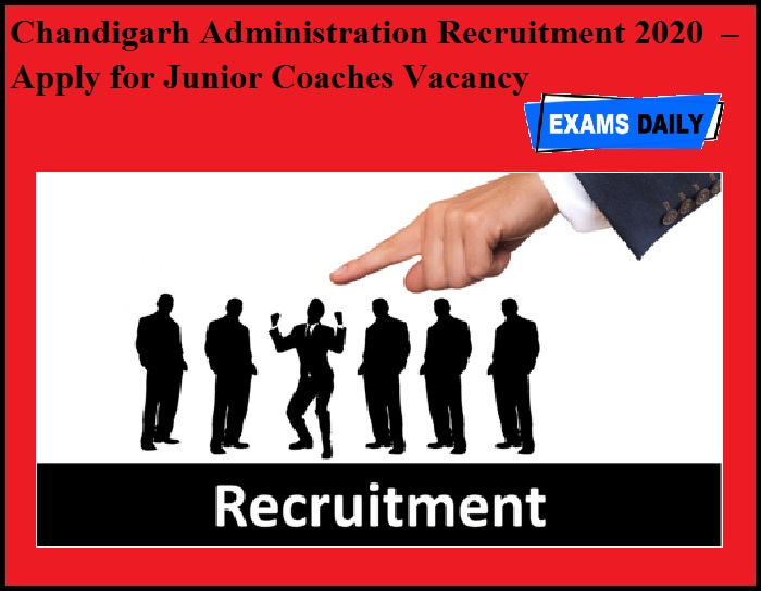Chandigarh Administration Recruitment 2020 OUT – Apply for Junior Coaches Vacancy