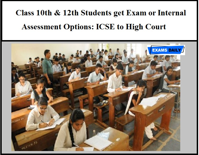 Class 10th & 12th Students get Exam or Internal Assessment Options ICSE to High Court