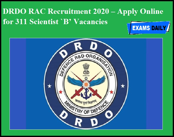 DRDO RAC Recruitment 2020 OUT – Apply Online for 311 Scientist `B' Vacancies