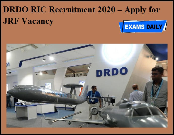 DRDO RIC Recruitment 2020 OUT – Apply for JRF Vacancy