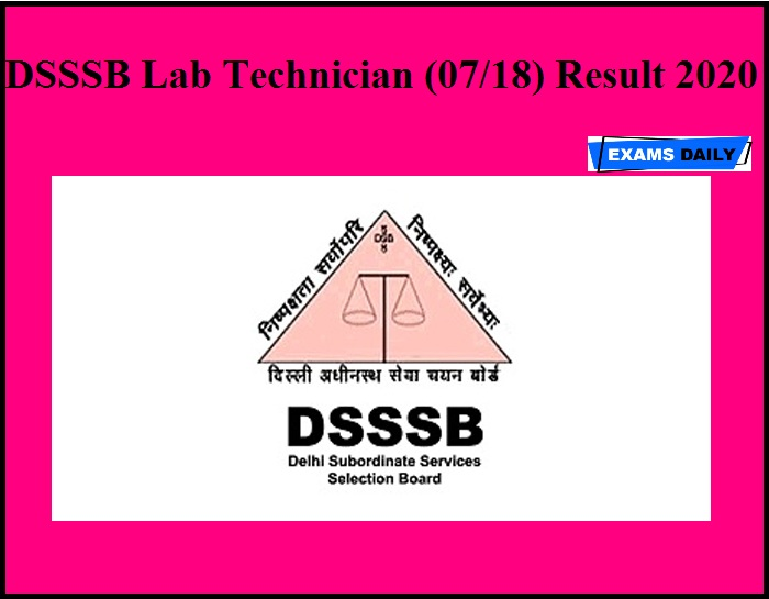DSSSB Lab Technician (07/18) Result 2020 OUT – Download Now