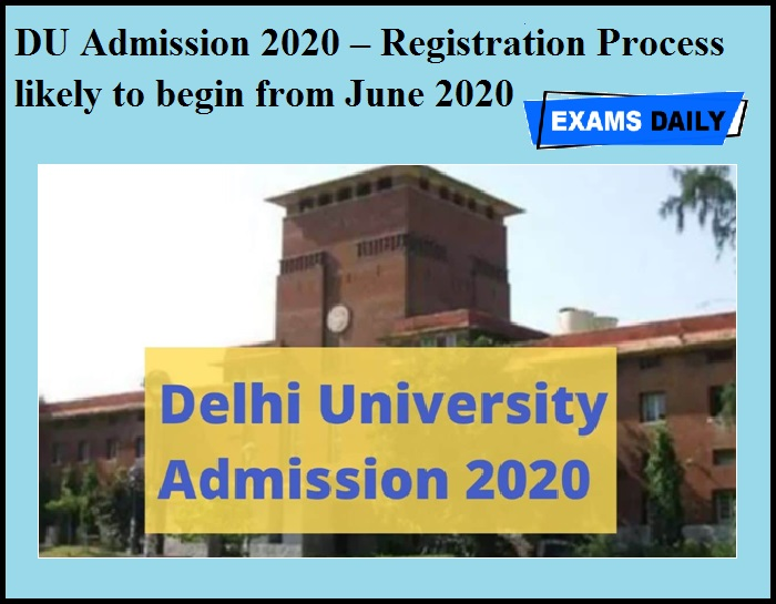 DU Admission 2020 – Registration Process likely to begin from June 2020
