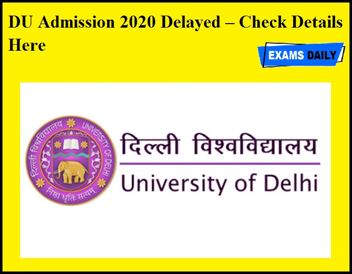 DU Admission 2020 Delayed – Check Details Here
