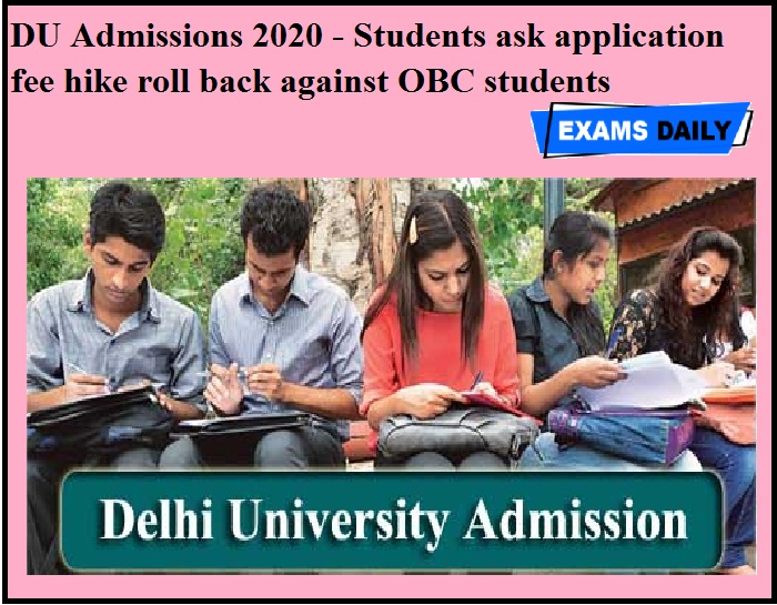 DU Admissions 2020 - Students ask application fee hike roll back against OBC students