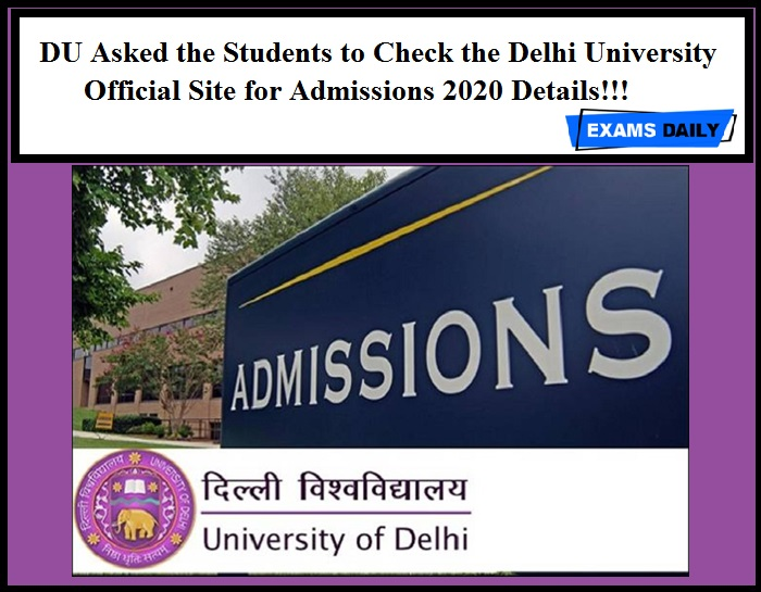 DU Asked the Students to Check the Delhi University Official Site for Admissions 2020 Details!!!