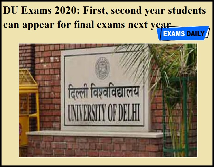 DU Exams 2020 - First, second year students can appear for final exams next year