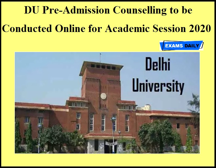 DU Pre-Admission Counselling to be Conducted Online for Academic Session 2020